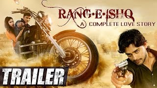 Rang-E-Ishq - A Complete Love Story  (2015) Official Trailer  - Muzahid Khan, Kavya Kiran