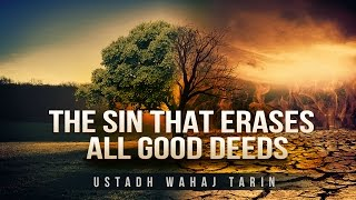 This Sin May Erase All Your Good Deeds! - Scary Hadith