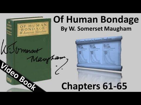 Chs 061 065 Of Human Bondage by W. Somerset Maugham