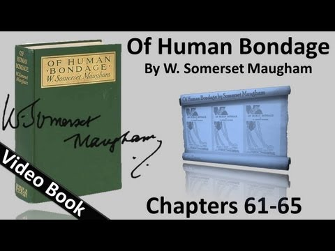 Chs 061-065 - Of Human Bondage by W. Somerset Maugham