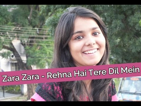 Zara Zara Mehekta Hai (Cover) -  Rehna Hai Tere Dil Mein