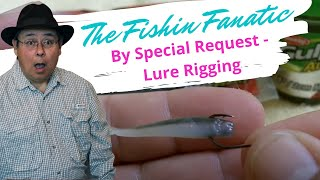 By Special Request - Lure Rigging