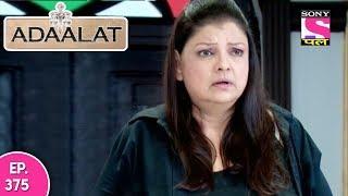 Adaalat - अदालत - Episode 375 - 4th October, 2017