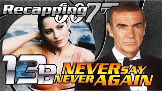 Recapping 007 #13B - Never Say Never Again (1983) (Review)