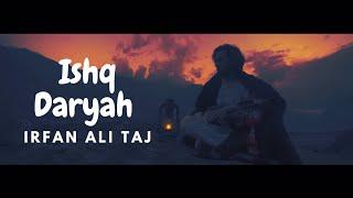 Ishq Daryah - Irfan & Moaaz (Official Music Video )