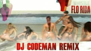Flo Rida - Whistle (Dj Codeman Dirty Dutch Remix)
