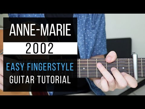 Anne Marie - 2002 | Easy Guitar Tutorial | Fingerstyle