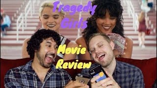 TRAGEDY GIRLS - MOVIE REVIEW!!!