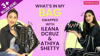 What's in my bag (swapped) with Ileana D'Cruz and Athiya Shetty   S02E04   Fashion   Pinkvilla