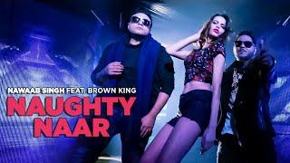 Naughty Naar Latest Punjabi Song | Nawaab Singh feat. Brown King | T-Series Apna Punjab