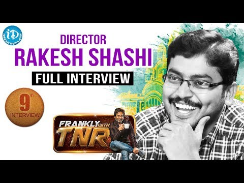 Director Rakesh Sashi Full Interview - Frankly With TNR #9    Talking Movies with iDream # 68