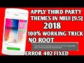 HOW TO INSTALL 3RD PARTY THEME IN MIUI 9.5.4.0 | REDMI 4 | NO ROOT | NO TWRP | ERROR 402 SOLVED |