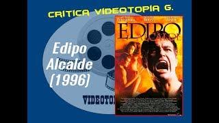 VideoTopia G. - Critica Edipo Alcalde (1996 -  Critica Larga)