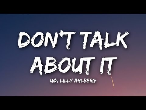UØ - Don't Talk About It (Lyrics  Lyrics Video) feat. Lilly Ahlberg