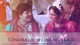ISHIKA AND DEBTANU | Best Bengali Wedding Film Kolkata 2014