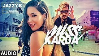 Full Audio Miss Karda  JAZZY B  Kuwar Virk  Latest Song 2018 uploaded on 2 month(s) ago 9643 views