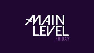 The Main Level - TMLF2 (The Main Level Friday)