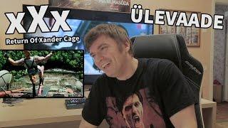 Kõige ebareaalsem film EVER! xXx: Return of Xander Cage - ÜLEVAADE!
