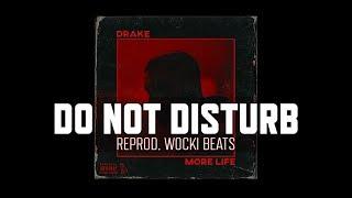 Drake - Do Not Disturb (Instrumental) (Reprod. Wocki Beats)   More Life