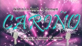 Natalia feat. K-brown - Cariño (Deejay Javiju Remix)