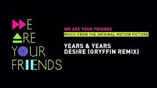 Years & Years - Desire (Gryffin Remix)