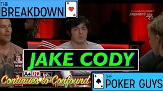 The Breakdown: Jake Cody Continues to Confound The Poker Guys