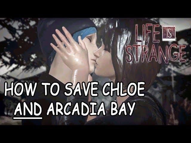 How to save Chloe and Arcadia Bay - LIFE IS STRANGE Walkthrough