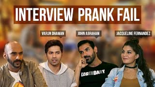 The Interview Prank Fail | Ft. John Abraham, Varun Dhawan & Jacqueline Fernandez