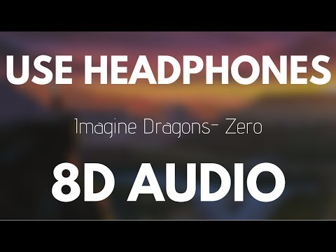 Imagine Dragons - Zero (8D AUDIO)