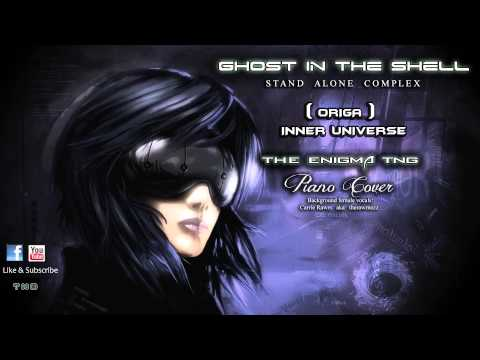Ghost in the Shell - Origa - Inner Universe (The Enigma TNG Piano Cover)