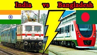 Indian Railways vs Bangladesh Railways (2018) Complete Comparison