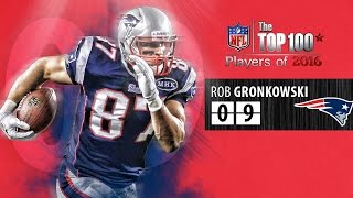 #09 Rob Gronkowski (TE, Patriots) | Top 100 Players of 2016