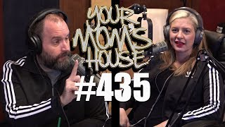 Your Mom's House Podcast - Ep. 435