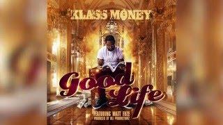 Klass Money - Good Life feat. Matt Fuze (Official Music Video)