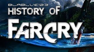 History of - Far Cry (2004-2012)   blablue123