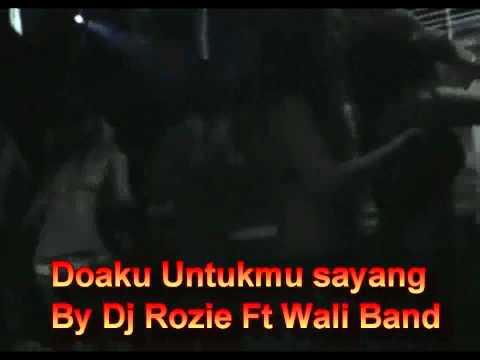 Doaku Untukmu Sayang Funky Mix By Dj Rozie Ft Wali Band