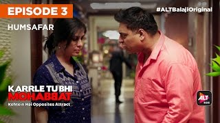 KARRLE TU BHI MOHABBAT | E03 Humsafar | All episodes now streaming on ALTBalaji