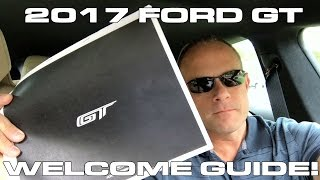 2017 Ford GT Update!  Welcome Guide has Arrived!