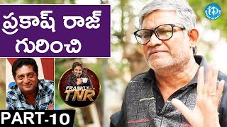 Tanikella Bharani Exclusive Interview PART 10 || Frankly With TNR || Talking Movies With iDream