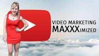 YouTube Video Marketing MAXXXimized