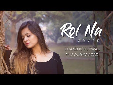Xxx Mp4 Roi Na Ninja Female Cover Chakshu Kotwal Ft Gourav Azad 3gp Sex