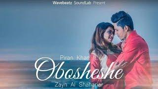 Obosheshe - Piran Khan ft. Zayn Al Shahriar | Mehedi Rakib |  Music Video
