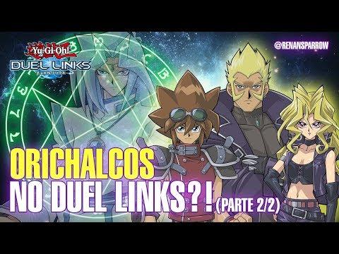ORICHALCOS NO DUEL LINKS?! (Parte 2/2) - Yu-Gi-Oh! Duel Links #286