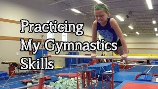 Practicing My Gymnastics Skills at Open Gym | Bethany G