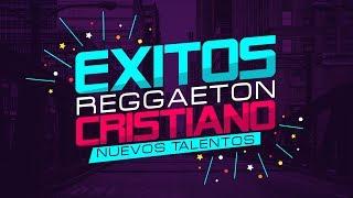 NUEVO REGGAETON CRISTIANO | MIX 2017