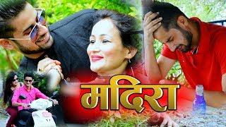 Latest New Nepali Modern Song Madira 2074/2017 By Nirdosh Jiban