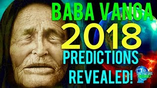 🔵THE REAL BABA VANGA PREDICTIONS FOR 2018 REVEALED!!! MUST SEE!!! DONT BE AFRAID!!! 🔵