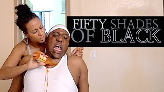 Fifty Shades of Black - (Fifty Shades of Grey Parody)