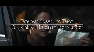 Zate feat. SlySer und Tarot - Das Schicksal ist ein mieser Verräter