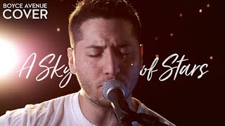 A Sky Full Of Stars - Coldplay (Boyce Avenue acoustic cover) on Spotify & Apple